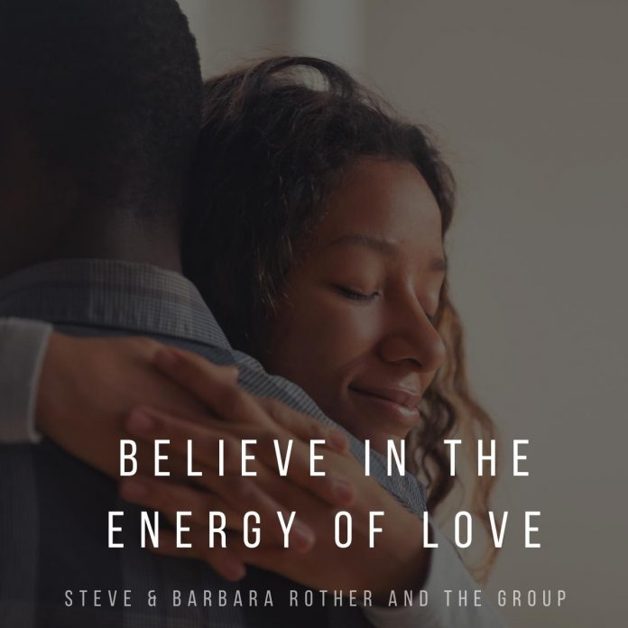 Believe in the energy of love