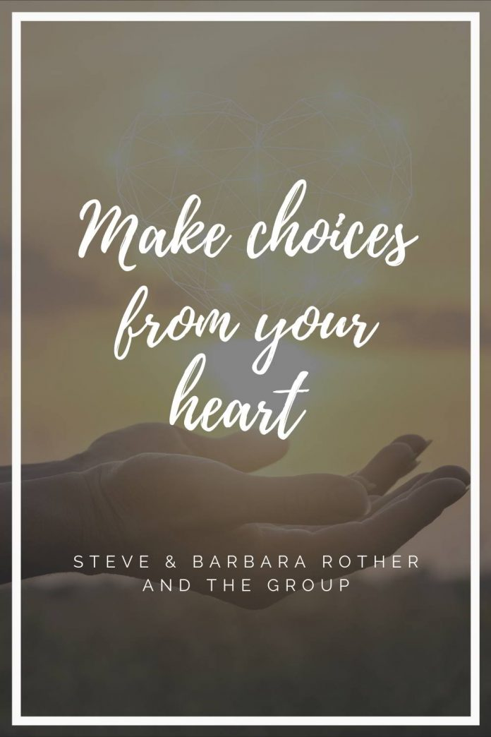 Make choices from your heart